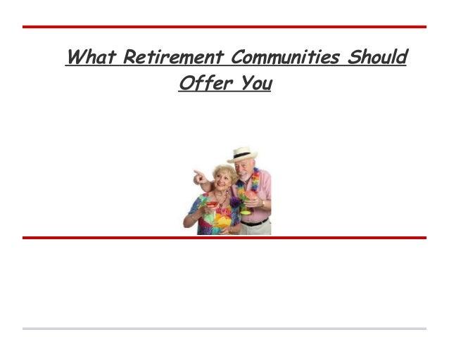 What Retirement Communities ShouldOffer You