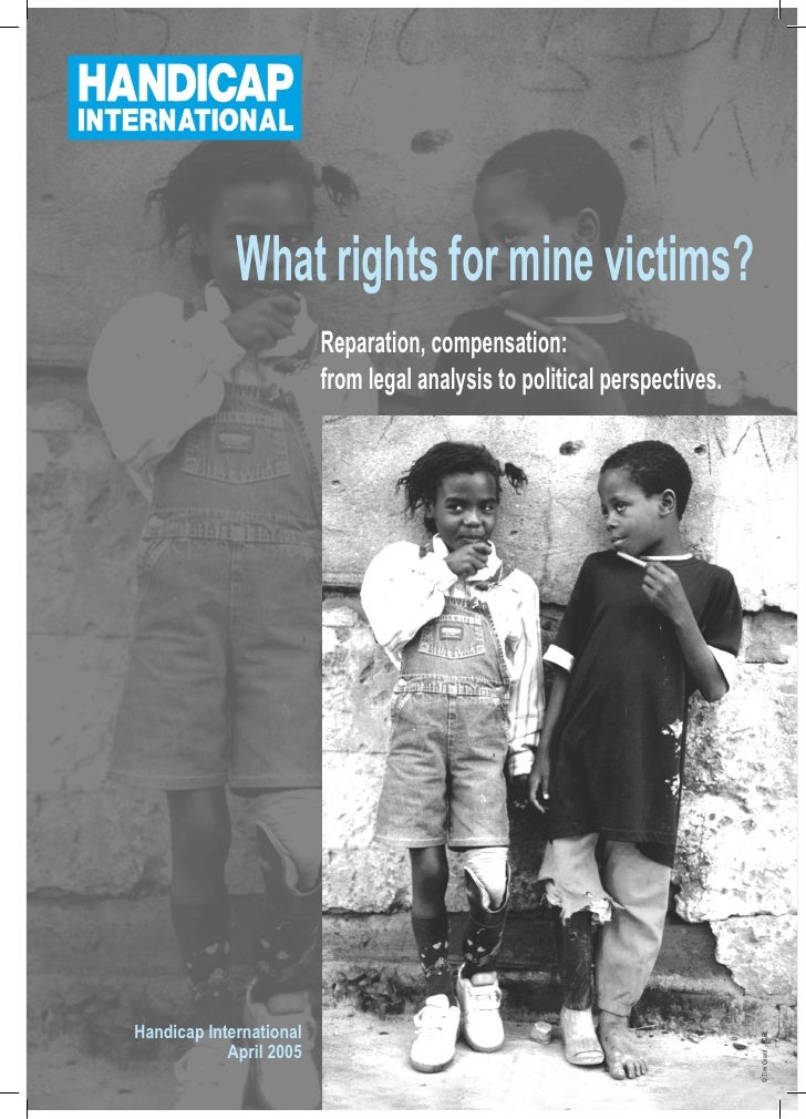 What rights for mine victims?                          Reparation, compensation:                          from legal analy...