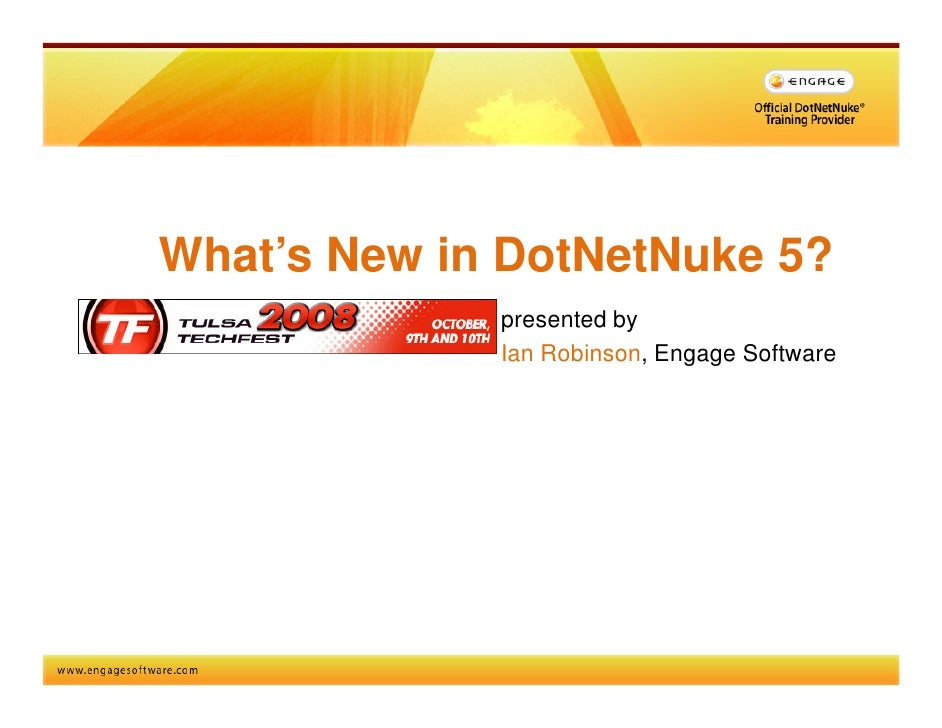 What's New in DotNetNuke 5?              presented by              Ian Robinson, Engage Software