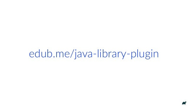 Gradle 4.2.1 provides runKme support for Java 9 applicaKons and libraries. It does not have first-class support for Java 9 ...
