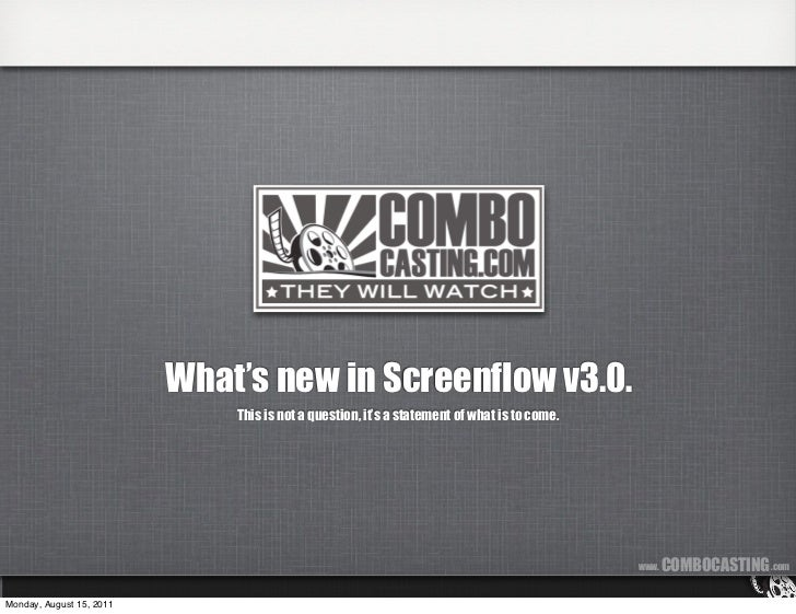 What's new in Screenflow v3.0.                              This is not a question, it's a statement of what is to come.  ...