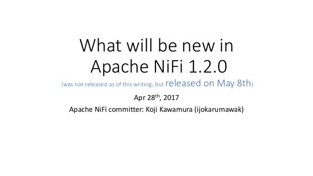 What will be new in Apache NiFi 1 2 0