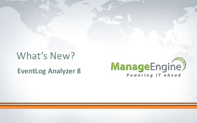 What's New?EventLog Analyzer 8                      Click to edit Master title style