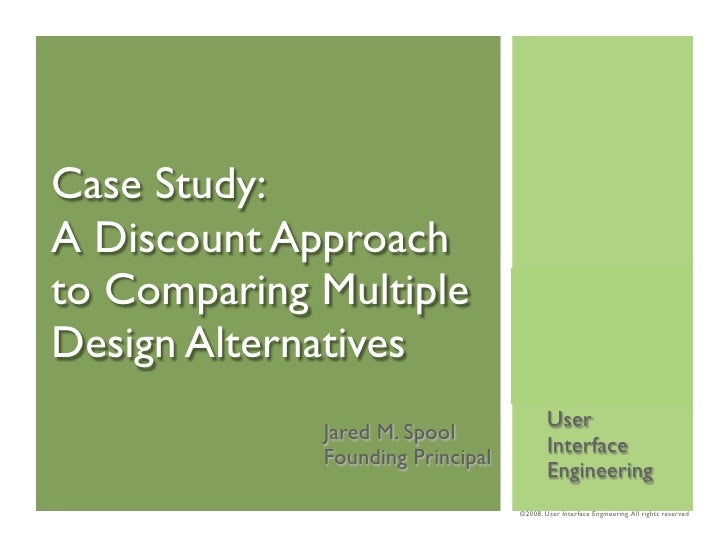 Case Study: A Discount Approach to Comparing Multiple Design Alternatives                                           User  ...