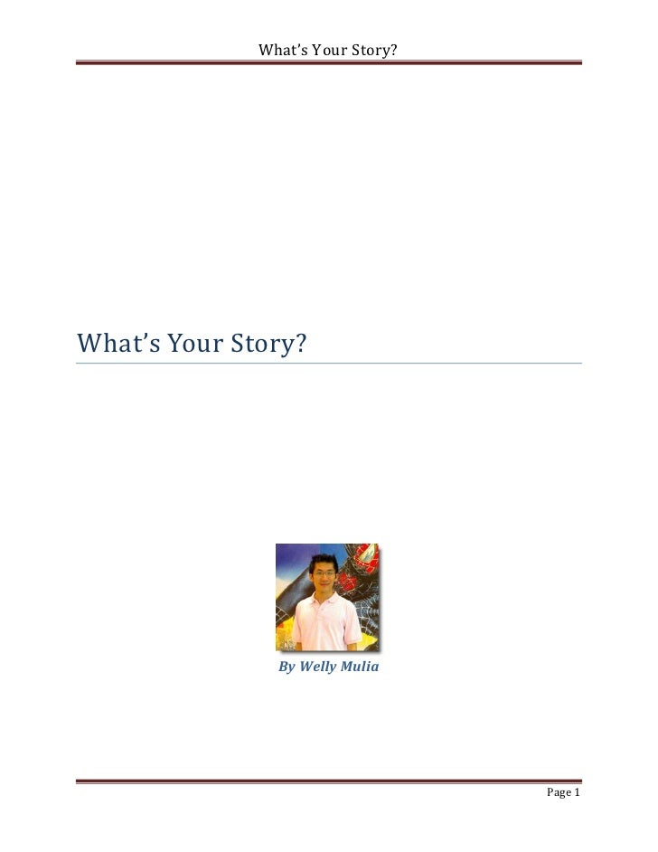 What's Your Story?What's Your Story?                By Welly Mulia                                   Page 1