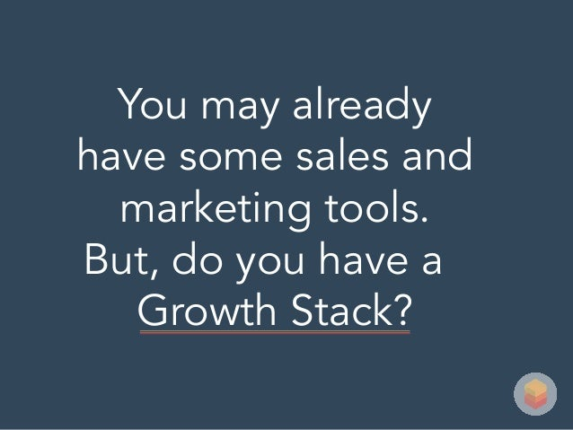 You may already have some sales and marketing tools. But, do you have a Growth Stack?