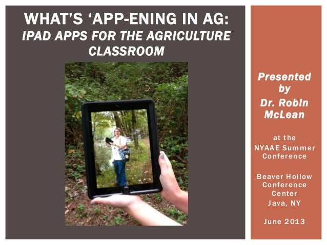 "Presented by Dr. Robin McLean at the NYAAE Summer Conference Beaver Hollow Conference Center Java, NY June 2013 WHAT""S ""AP..."