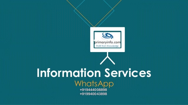 Information Services WhatsApp +919444008898 +919940043898