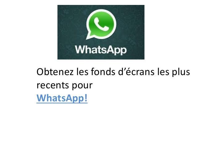 Obtenez les fonds d'écrans les plus recents pour WhatsApp!
