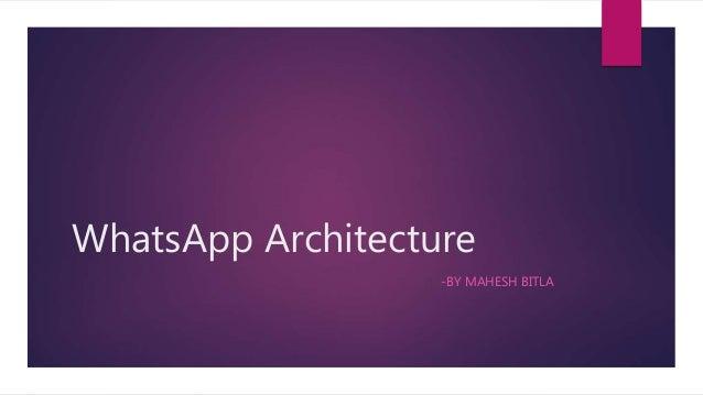 WhatsApp Architecture -BY MAHESH BITLA
