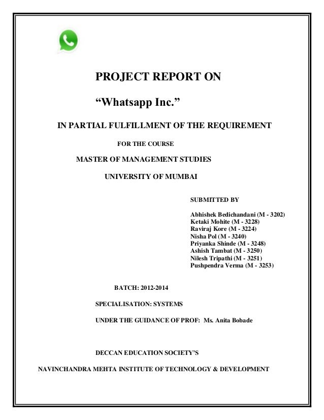 "PROJECT REPORT ON ""Whatsapp Inc."" IN PARTIAL FULFILLMENT OF THE REQUIREMENT FOR THE COURSE MASTER OF MANAGEMENT STUDIES UN..."