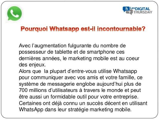 Whatsapp pour fideliser ces clients - #DigitalThursday #Edition8 Slide 2