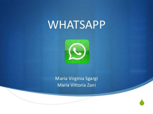 S WHATSAPP Maria Virginia Sgargi Maria Vittoria Zani