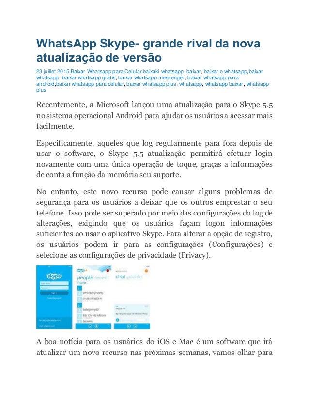 WhatsApp Skype- grande rival da nova atualização de versão 23 juillet 2015 Baixar Whatsapp para Celular baixaki whatsapp, ...