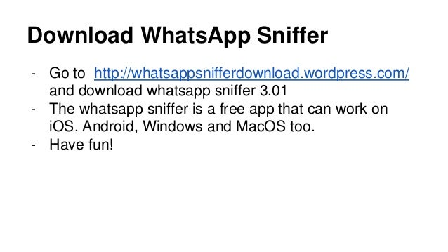 How To Use Whatsapp Sniffer In Android