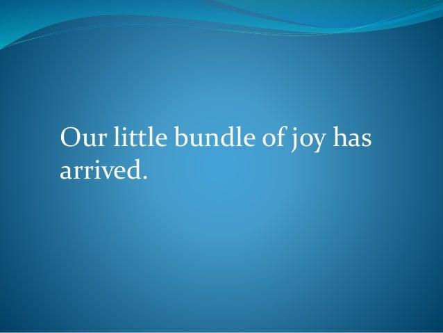 Our little bundle of joy has arrived.