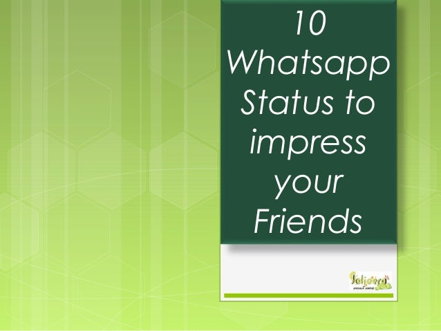 10 Whatsapp Status To Impress Your Friends