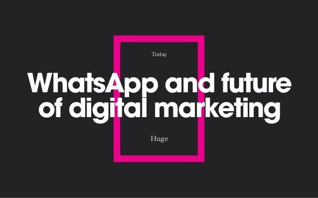 WhatsApp and the future of digital marketing Slide 2