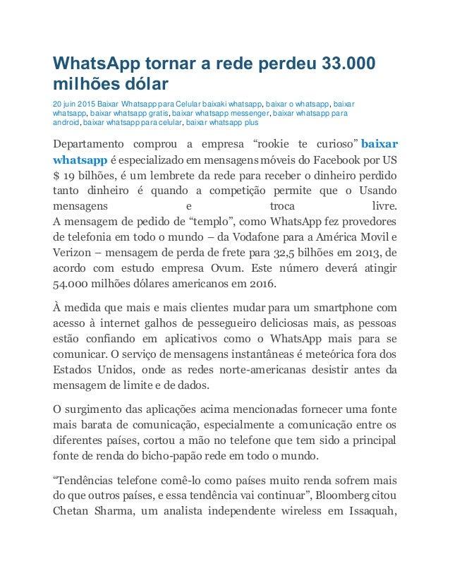 WhatsApp tornar a rede perdeu 33.000 milhões dólar 20 juin 2015 Baixar Whatsapp para Celular baixaki whatsapp, baixar o wh...