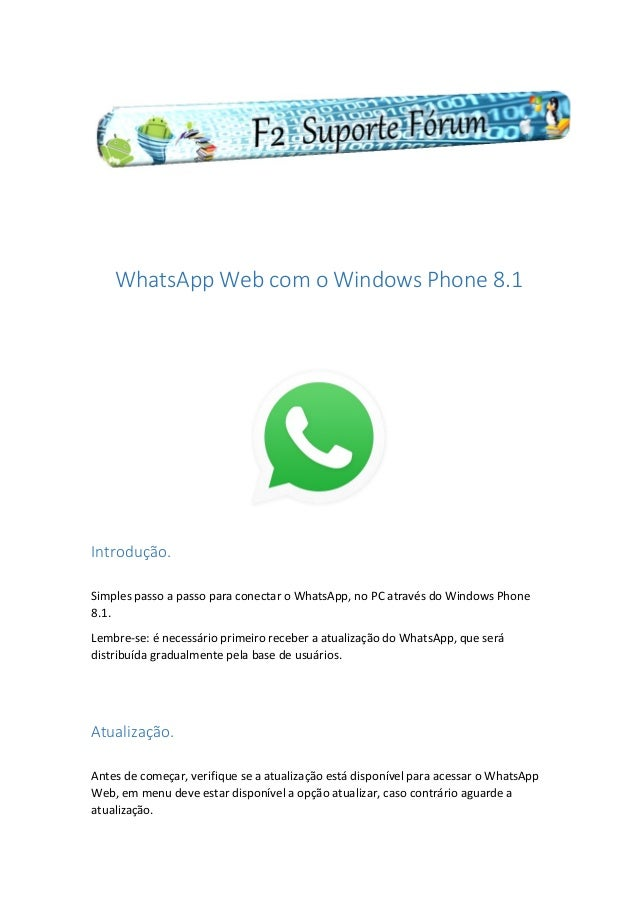 WhatsApp Web com o Windows Phone 8.1 Introdução. Simples passo a passo para conectar o WhatsApp, no PC através do Windows ...