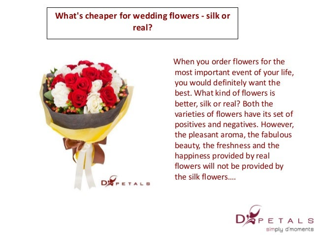 Whats cheaper for wedding flowers silk or real whats cheaper for wedding flowers silk or real when you order flowers for the mightylinksfo