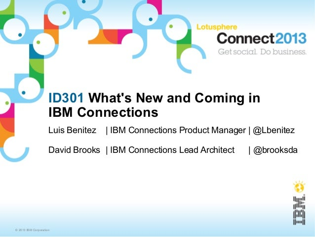 ID301 Whats New and Coming in                     IBM Connections                     Luis Benitez   | IBM Connections Pro...