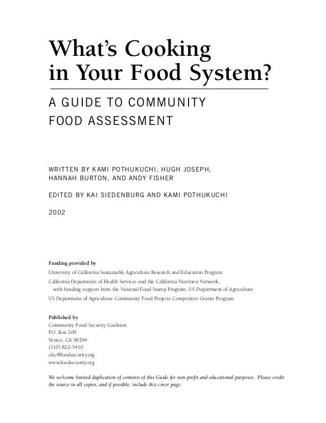 What's Cooking in Your Food System? A GUIDE TO COMMUNITY FOOD ASSESSMENT WRITTEN BY KAMI POTHUKUCHI, HUGH JOSEPH, HANNAH B...