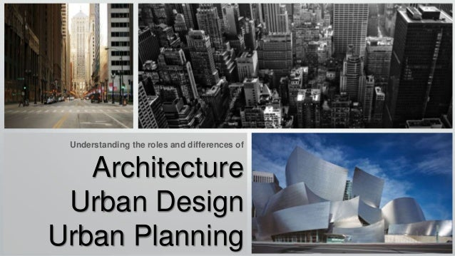 what 39 s different between urban planning urban design architecture