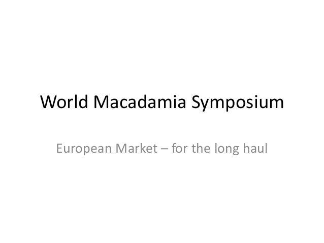World Macadamia Symposium European Market – for the long haul