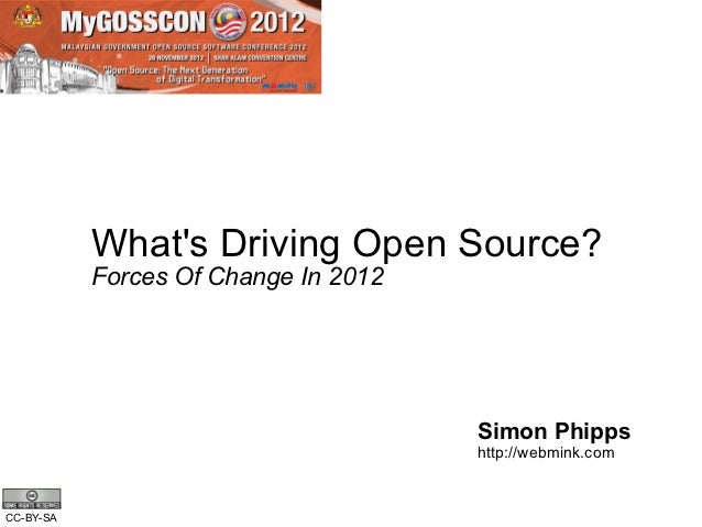 Whats Driving Open Source?           Forces Of Change In 2012                                      Simon Phipps           ...