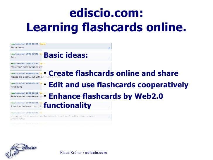 ediscio.com: Learning flashcards online.    Basic ideas:        Create flashcards online and share   ●         Edit and us...