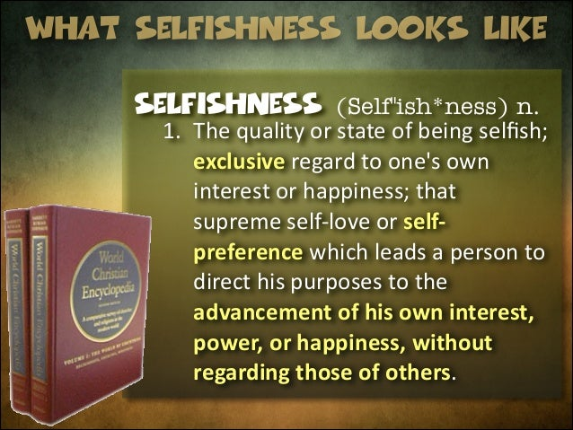Selfishness roots