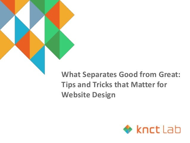 What Separates Good from Great: Tips and Tricks that Matter for Website Design