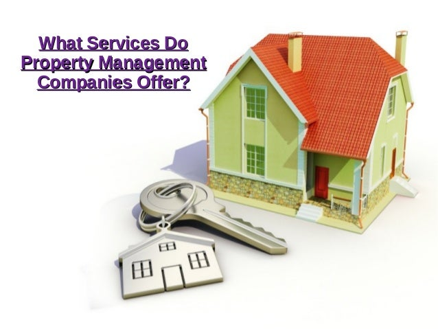 What Services DoWhat Services Do Property ManagementProperty Management Companies Offer?Companies Offer?