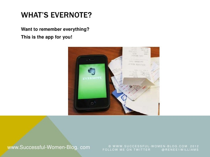 WHAT'S EVERNOTE?    Want to remember everything?    This is the app for you!                                     © WWW.SUC...