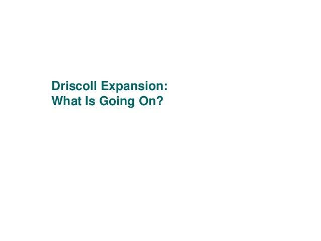 C O N F I D E N T I A L  Driscoll Expansion: What Is Going On?  Brookline Advisors