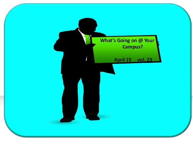 What's Going on @ YourCampus?April 15 vol. 23