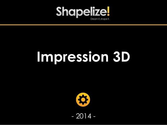 Impression 3D  - 2014 -