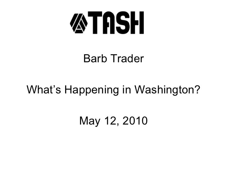 Barb Trader What's Happening in Washington? May 12, 2010