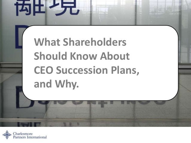 What Shareholders      Click to edit Master title style       Should Know About       CEO Succession Plans,       and Why....