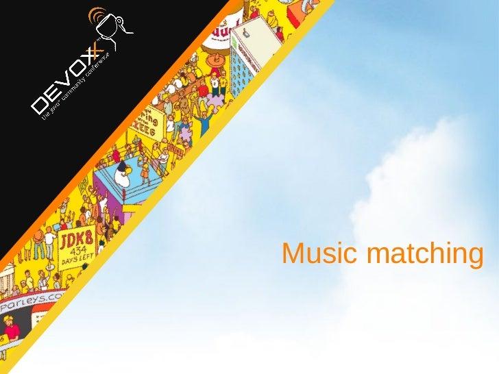 <ul>Music matching </ul>