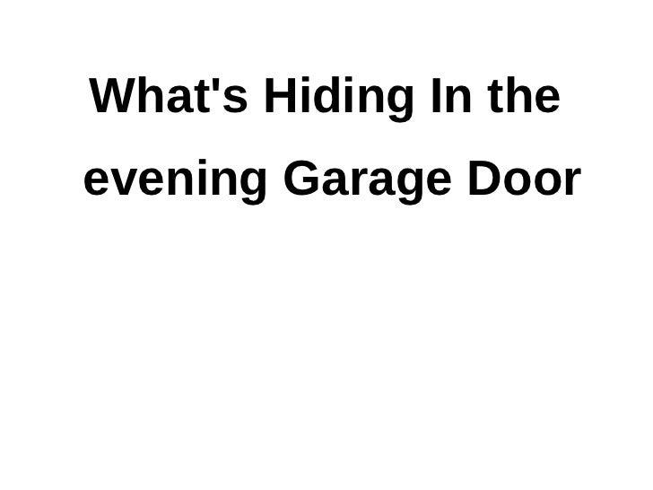 Whats Hiding In theevening Garage Door