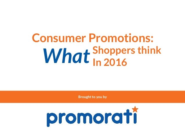 Consumer Promotions: Brought to you by Shoppers think In 2016What