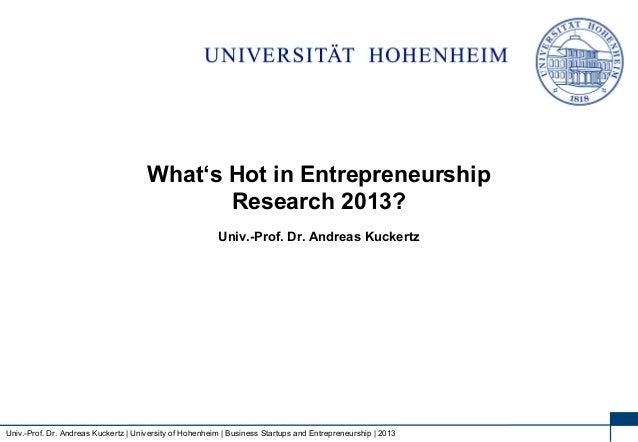 1 Univ.-Prof. Dr. Andreas Kuckertz | University of Hohenheim | Business Startups and Entrepreneurship | 2013 Univ.-Prof. D...