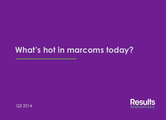 1  Introduction  11  What's hot in marcoms today?  Q3 2014