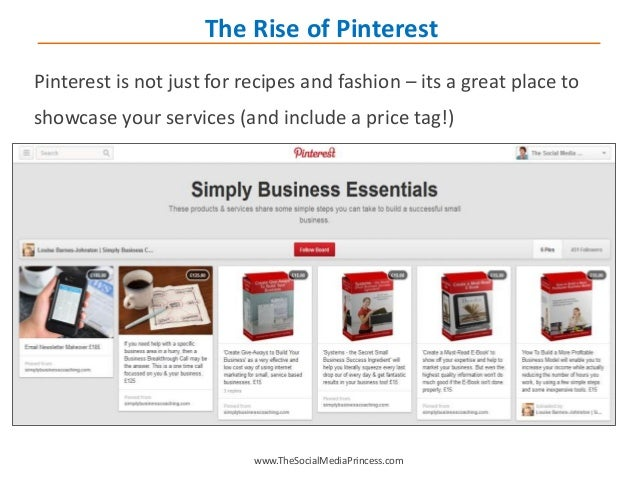 www.TheSocialMediaPrincess.com The Rise of Pinterest Pinterest is not just for recipes and fashion – its a great place to ...