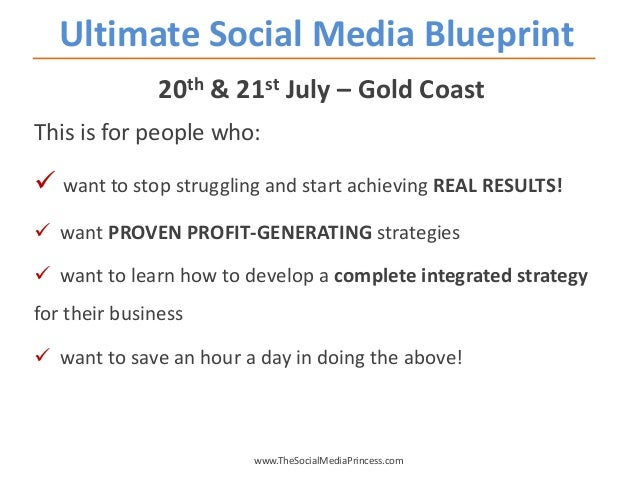 Ultimate Social Media Blueprint 20th & 21st July – Gold Coast This is for people who:  want to stop struggling and start ...