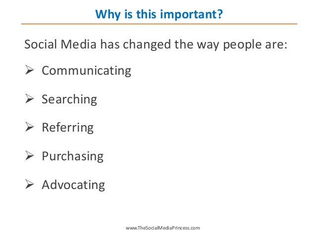 Social Media has changed the way people are:  Communicating  Searching  Referring  Purchasing  Advocating www.TheSoci...
