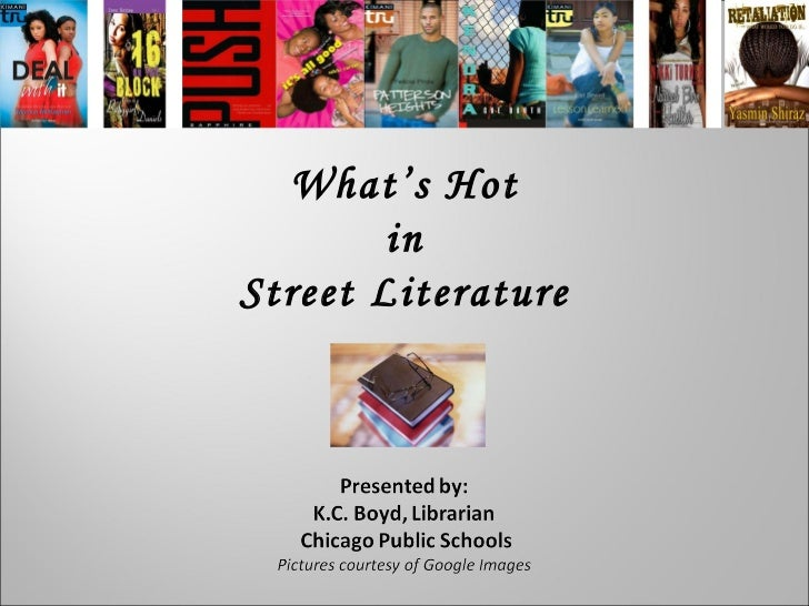 What's Hot in  Street Literature
