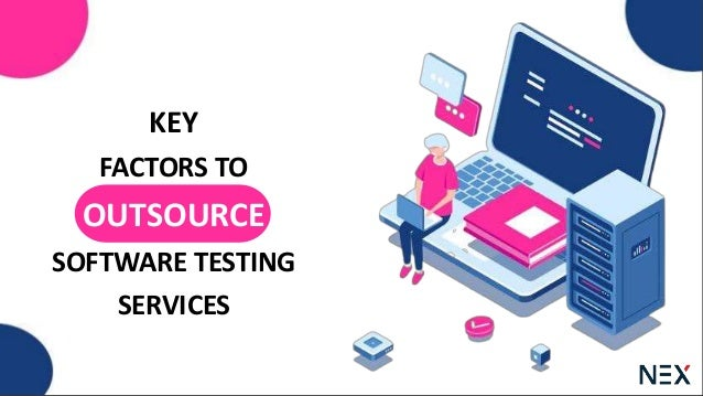 Why is it Important to Outsource Software Testing Services? Why is it Important to Outsourc e Software Testing Services? W...